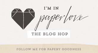 http://www.paperphilia.co.uk/paperlove/the-paperlove-blog-hop